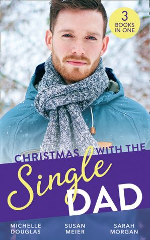 Christmas With The Single Dad: The Nanny Who Saved Christmas / Kisses on Her Christmas List / The Doctor's Christmas Bride Paperback  by Michelle Douglas