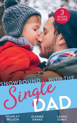 Snowbound With The Single Dad: Her Firefighter Under the Mistletoe / Christmas Miracle: A Family / Emergency: Single Dad, Mother Needed Paperback  by Scarlet Wilson