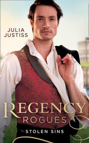 Regency Rogues: Stolen Sins: Forbidden Nights with the Viscount (Hadley's Hellions) / Stolen Encounters with the Duchess (Hadley's Hellions) Paperback  by Julia Justiss