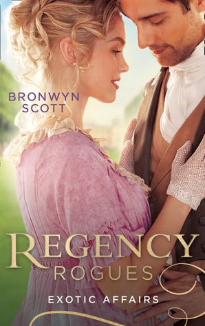 Regency Rogues: Exotic Affairs: Playing the Rake's Game (Rakes of the Caribbean) / Breaking the Rake's Rules Paperback  by Bronwyn Scott