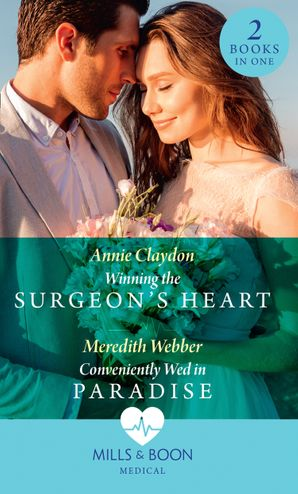 Winning The Surgeon's Heart / Conveniently Wed In Paradise: Winning the Surgeon's Heart / Conveniently Wed in Paradise