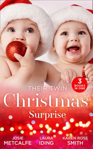 Their Twin Christmas Surprise: Twins for a Christmas Bride / Expecting a Christmas Miracle / Twins Under His Tree Paperback  by Josie Metcalfe