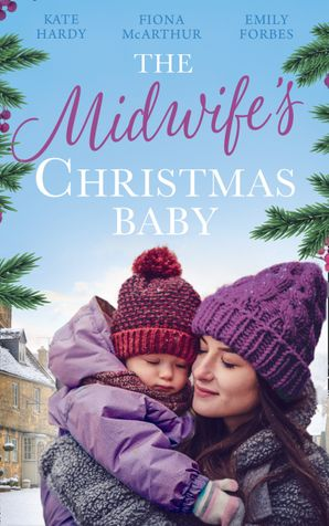 The Midwife's Christmas Baby: The Midwife's Pregnancy Miracle (Christmas Miracles in Maternity) / Midwife's Mistletoe Baby / Waking Up to Dr. Gorgeous Paperback  by Kate Hardy