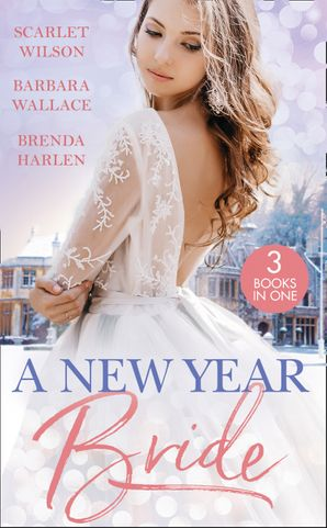 A New Year Bride: Christmas in the Boss's Castle / Winter Wedding for the Prince / Merry Christmas, Baby Maverick! Paperback  by Scarlet Wilson