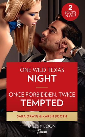 One Wild Texas Night / Once Forbidden, Twice Tempted: One Wild Texas Night (Return of the Texas Heirs) / Once Forbidden, Twice Tempted (The Sterling Wives)