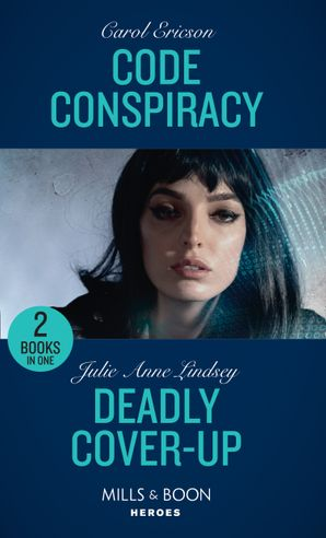 Code Conspiracy / Deadly Cover-Up: Code Conspiracy (Red, White and Built: Delta Force Deliverance) / Deadly Cover-Up (Fortress Defense) (Mills & Boon Heroes) Paperback  by Carol Ericson