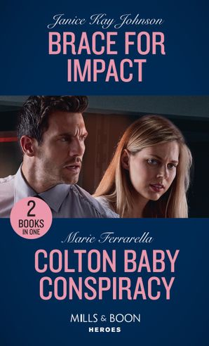 Brace For Impact / Colton Baby Conspiracy: Brace for Impact / Colton Baby Conspiracy (The Coltons of Mustang Valley) (Mills & Boon Heroes) Paperback  by Janice Kay Johnson