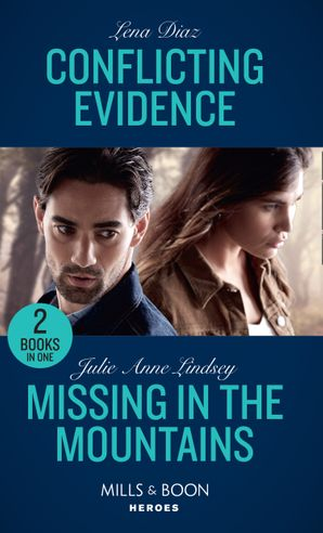 Conflicting Evidence / Missing In The Mountains: Conflicting Evidence (The Mighty McKenzies) / Missing in the Mountains (Fortress Defense) (Mills & Boon Heroes) Paperback  by Lena Diaz