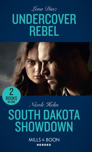 Undercover Rebel / South Dakota Showdown: Undercover Rebel (The Mighty McKenzies) / South Dakota Showdown (A Badlands Cops Novel) (Mills & Boon Heroes) Paperback  by Lena Diaz