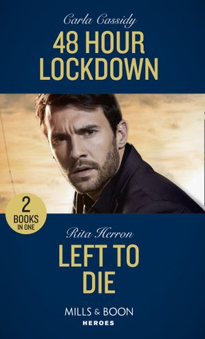 48 Hour Lockdown / Left To Die: 48 Hour Lockdown / Left to Die (A Badge of Honor Mystery) (Mills & Boon Heroes)