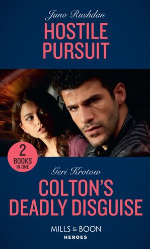 Hostile Pursuit / Colton's Deadly Disguise: Hostile Pursuit (A Hard Core Justice Thriller) / Colton's Deadly Disguise (The Coltons of Mustang Valley) (Mills & Boon Heroes)