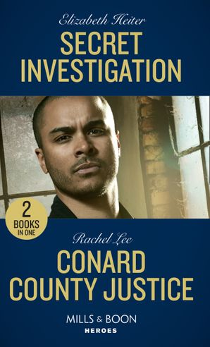 Secret Investigation / Conard County Justice: Secret Investigation / Conard County Justice (Conard County: The Next Generation) (Mills & Boon Heroes) Paperback  by Elizabeth Heiter