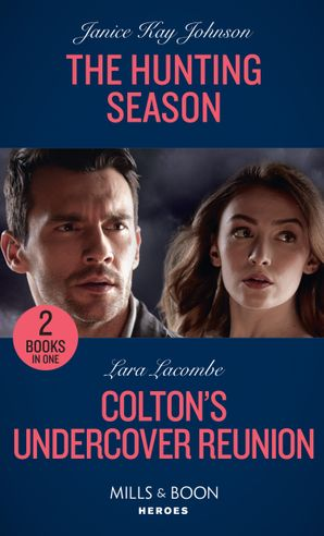 The Hunting Season / Colton's Undercover Reunion: The Hunting Season / Colton's Undercover Reunion (The Coltons of Mustang Valley) (Mills & Boon Heroes) Paperback  by