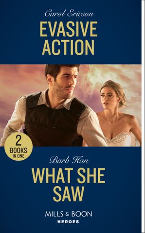 Evasive Action / What She Saw: Evasive Action (Holding the Line) / What She Saw (Rushing Creek Crime Spree) (Mills & Boon Heroes)