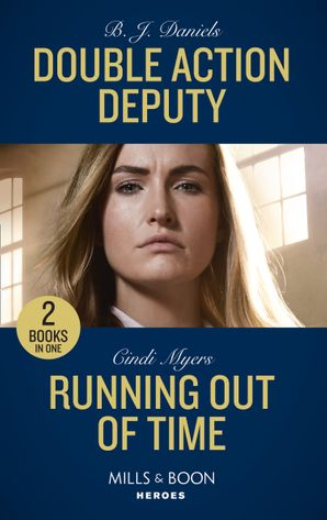 Double Action Deputy / Running Out Of Time: Double Action Deputy / Running Out of Time (Tactical Crime Division) (Mills & Boon Heroes) Paperback  by B.J. Daniels