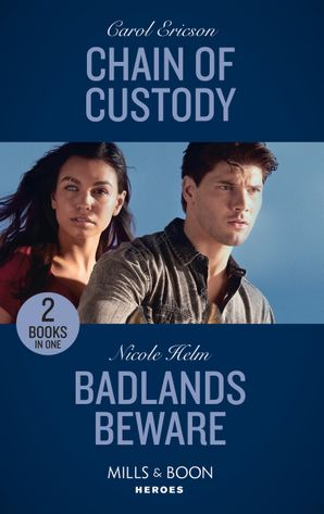 Chain Of Custody / Badlands Beware: Chain of Custody (Holding the Line) / Badlands Beware (A Badlands Cops Novel) (Mills & Boon Heroes) Paperback  by Carol Ericson