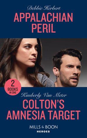 Appalachian Peril / Colton's Amnesia Target: Appalachian Peril / Colton's Amnesia Target (The Coltons of Kansas) (Mills & Boon Heroes)