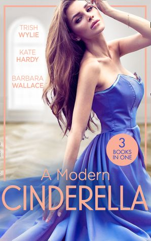 A Modern Cinderella: His L.A. Cinderella (In Her Shoes…) / His Shy Cinderella / A Millionaire for Cinderella