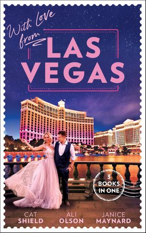With Love From Las Vegas: A Win-Win Proposition / Her Sexy Vegas Cowboy / Twins on the Way Paperback  by Cat Schield