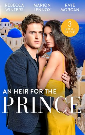 An Heir For The Prince: A Bride for the Island Prince (By Royal Appointment) / Betrothed: To the People's Prince / Crown Prince, Pregnant Bride! Paperback  by Rebecca Winters