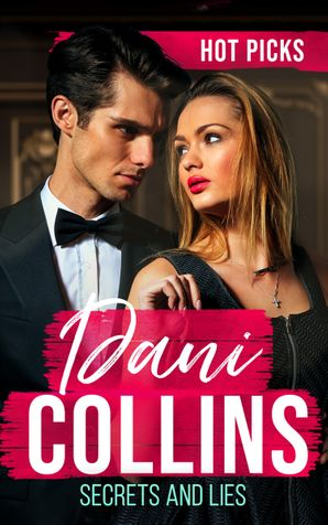 Hot Picks: Secrets And Lies: His Mistress with Two Secrets (The Sauveterre Siblings) / More than a Convenient Marriage? / A Debt Paid in Passion Paperback  by Dani Collins
