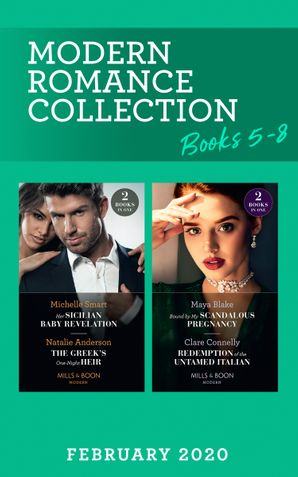 Modern Romance February 2020 Books 5-8: Her Sicilian Baby Revelation / The Greek's One-Night Heir / Bound by My Scandalous Pregnancy / Redemption of the Untamed Italian (Mills & Boon Collections)