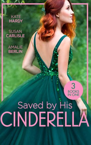 Saved By His Cinderella: Dr Cinderella's Midnight Fling / The Surgeon's Cinderella / The Prince's Cinderella Bride Paperback  by Kate Hardy