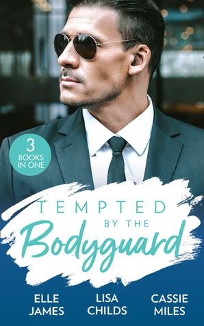 Tempted By The Bodyguard: Secret Service Rescue / Bodyguard's Baby Surprise / Mountain Bodyguard Paperback  by Elle James