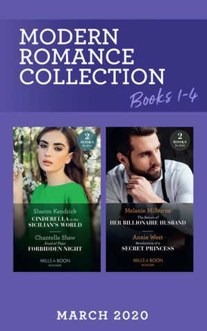 Modern Romance March 2020 Books 1-4: Cinderella in the Sicilian's World / Proof of Their Forbidden Night / The Return of Her Billionaire Husband / Revelations of a Secret Princess (Mills & Boon Collections) Paperback  by Sharon Kendrick