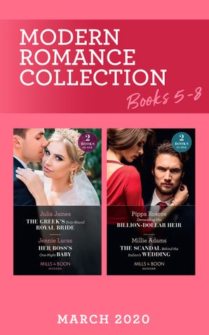 Modern Romance March 2020 Books 5-8: The Greek's Duty-Bound Royal Bride / Her Boss's One-Night Baby / Demanding His Billion-Dollar Heir / The Scandal Behind the Italian's Wedding (Mills & Boon Collections) Paperback  by Julia James
