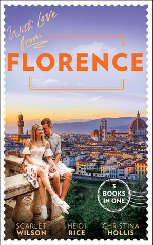 With Love From Florence: His Lost-and-Found Bride (The Vineyards of Calanetti) / Unfinished Business with the Duke / The Italian's Blushing Gardener Paperback  by Scarlet Wilson