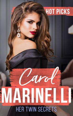 Hot Picks: Her Twin Secrets: An Indecent Proposition (The Secrets of Xanos) / A Shameful Consequence / The Cost of the Forbidden Paperback  by Carol Marinelli