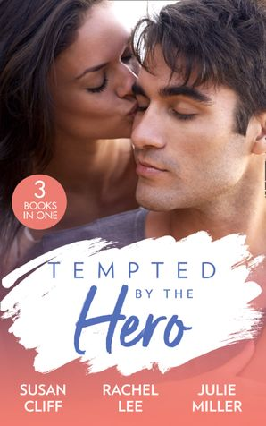 Tempted By The Hero: Stranded with the Navy SEAL (Team Twelve) / Guardian in Disguise / Protection Detail