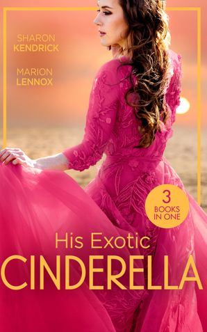His Exotic Cinderella: Monarch of the Sands / Crowned: The Palace Nanny / Stepping into the Prince's World Paperback  by Sharon Kendrick