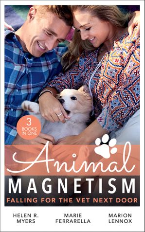 Animal Magnetism: Falling For The Vet Next Door: The Dashing Doc Next Door (Sweet Springs, Texas) / Diamond In The Ruff / Gold Coast Angels: A Doctor's Redemption Paperback  by Helen R. Myers