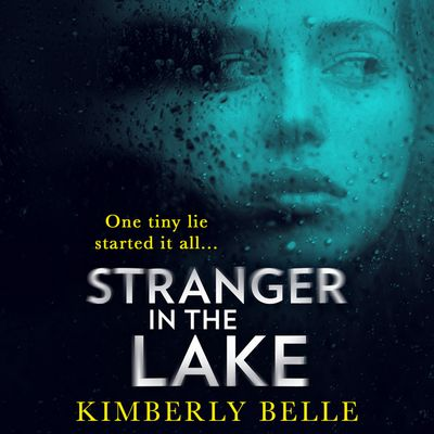 Stranger In The Lake - Kimberly Belle, Read by Xe Sands
