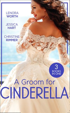 A Groom For Cinderella: Hometown Princess / Ordinary Girl in a Tiara / The Prince's Cinderella Bride Paperback  by Lenora Worth