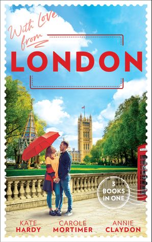 With Love From London: Falling for the Secret Millionaire / At the Ruthless Billionaire's Command / Doctor on Her Doorstep Paperback  by Kate Hardy