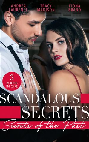 Scandalous Secrets: Secrets Of The Past: Her Secret Husband / Reid's Runaway Bride (The Colorado Fosters) / Needed: One Convenient Husband