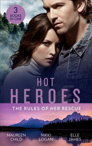 Hot Heroes: The Rules Of Her Rescue: Up Close and Personal / Stranded with Her Rescuer / Navy SEAL Newlywed