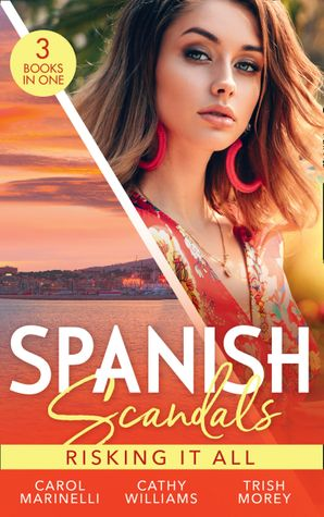 Spanish Scandals: Risking It All: The Playboy of Puerto Banús / The Real Romero / A Price Worth Paying? Paperback  by Carol Marinelli