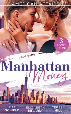 American Affairs: Manhattan Money: The Rogue's Fortune / A Beauty for the Billionaire (Accidental Heirs) / His Bride by Design Paperback  by Cat Schield