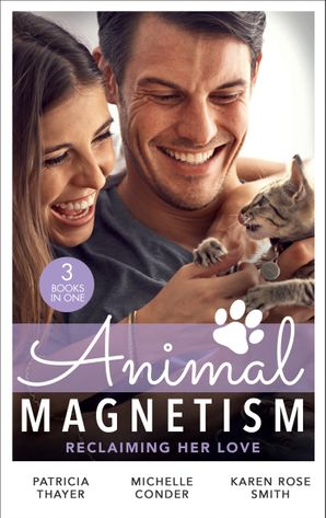 Animal Magnetism: Reclaiming Her Love: The Rebel Heir's Bride (The Randell Brotherhood) / The Most Expensive Lie of All / Marrying Dr. Maverick