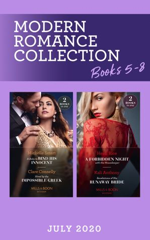 Modern Romance July Books 5-8: A Baby to Bind His Innocent (The Sicilian Marriage Pact) / Hired by the Impossible Greek / A Forbidden Night with the Housekeeper / Revelations of His Runaway Bride (Mills & Boon Collections)