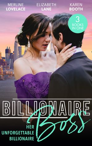Billionaire Boss: Her Unforgettable Billionaire: The Paternity Proposition (Billionaires and Babies) / The Nanny's Secret / The Ten-Day Baby Takeover