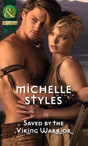 Saved by the Viking Warrior Paperback First edition by Michelle Styles