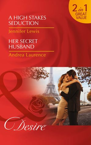 A High Stakes Seduction: A High Stakes Seduction / A High Stakes Seduction / Her Secret Husband / Her Secret Husband Paperback First edition by Jennifer Lewis