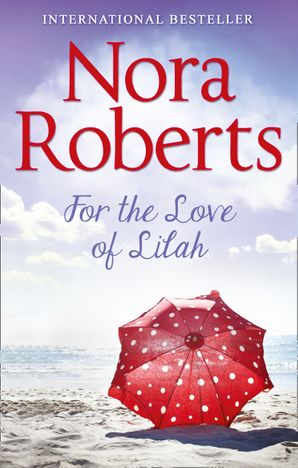 For The Love Of Lilah (Calhoun Women, Book 3) Paperback  by Nora Roberts