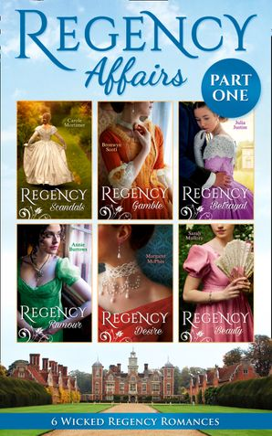 Regency Affairs Part 1: Books 1-6 Of 12 (Mills & Boon Collections)