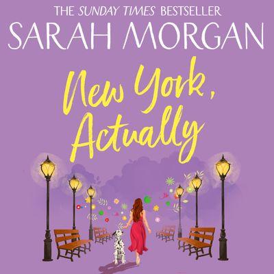 New York, Actually - Sarah Morgan, Read by Jennifer Woodward